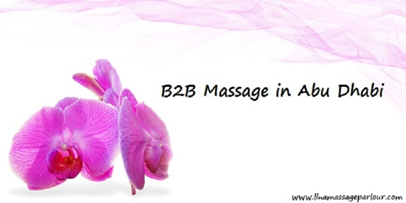 B2b Massage in Abu Dhabi – The Ultimate Experience